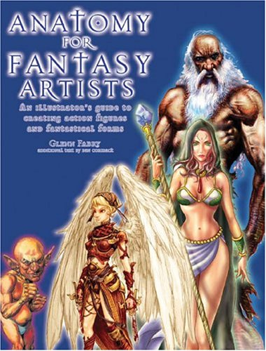 Anatomy for Fantasy Artists An Illustrator's Guide to Creating Action Figures and Fantastical Forms  2005 edition cover