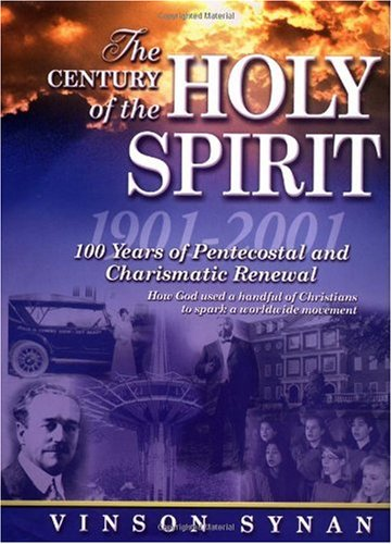 Century of the Holy Spirit 100 Years of Pentecostal and Charismatic Renewal, 1901-2001  2001 edition cover