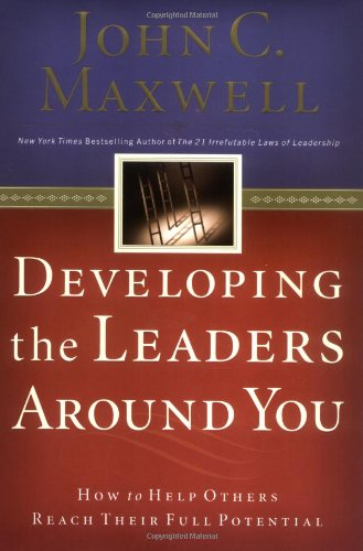 Developing the Leaders Around You How to Help Others Reach Their Full Potential  2003 edition cover