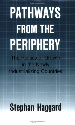 Pathways from the Periphery The Politics of Growth in the Newly Industrializing Countries N/A edition cover