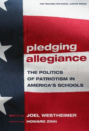 Pledging Allegiance The Politics of Patriotism in America's Schools  2007 9780807747506 Front Cover