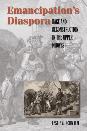 Emancipation's Diaspora Race and Reconstruction in the Upper Midwest  2009 edition cover