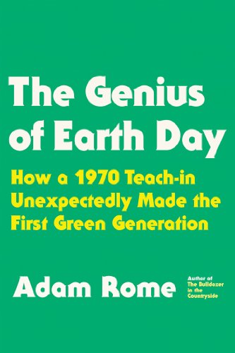 Genius of Earth Day How a 1970 Teach-In Unexpectedly Made the First Green Generation  2013 edition cover