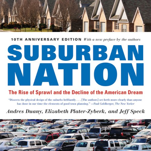 Suburban Nation The Rise of Sprawl and the Decline of the American Dream 10th (Anniversary) edition cover