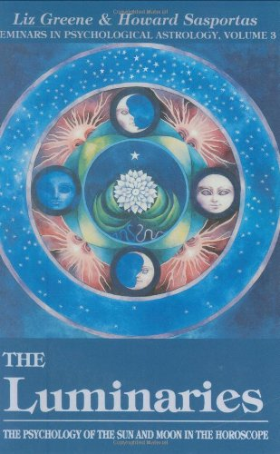 Luminaries The Psychology of the Sun and Moon in the Horoscope, Vol 3  1992 (Reprint) 9780877287506 Front Cover