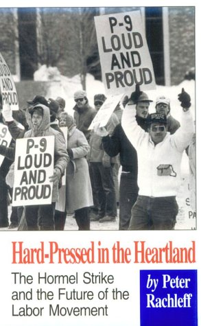 Hard-Pressed in the Heartland The Hormel Strike and the Future of the Labor Movement  1993 edition cover