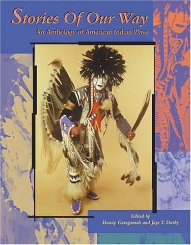Stories of Our Way An Anthology of American Indian Plays N/A edition cover