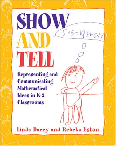 Show and Tell Representing and Communicating Mathematical Ideas in K-2 Classrooms  2002 edition cover