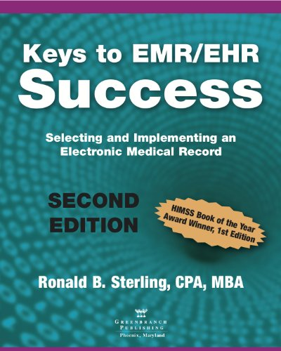 Keys to EMR/EHR Success Selecting and Implementing an Electronic Medical Record 2nd 2010 9780982705506 Front Cover