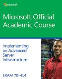 Exam 70-414 Implementing an Advanced Server Infrastructure   2014 9781118789506 Front Cover
