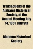 Transactions of the Alabama Historical Society, at the Annual Meeting July 14, 1851; July  2010 edition cover