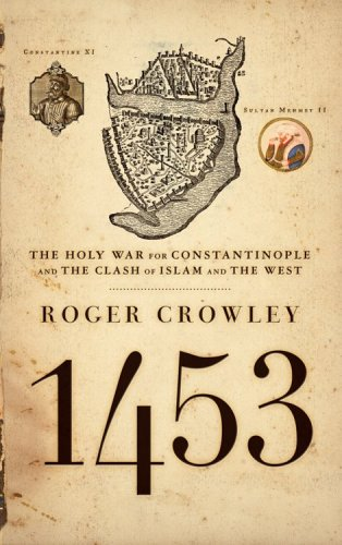 1453 The Holy War for Constantinople and the Clash of Islam and the West N/A edition cover
