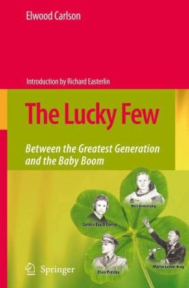 Lucky Few Between the Greatest Generation and the Baby Boom  2008 9781402088506 Front Cover