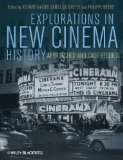 Explorations in New Cinema History Approaches and Case Studies  2011 9781405199506 Front Cover