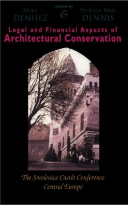 Legal and Financial Aspects of Architectural Conservation The Smolenice Castle Conference Central Europe N/A 9781550022506 Front Cover
