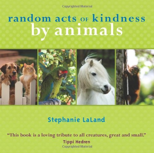 Random Acts of Kindness by Animals  2nd 2008 (Revised) edition cover