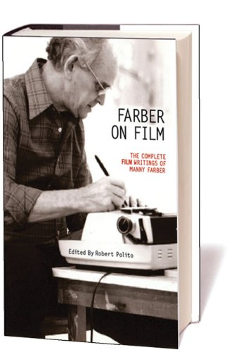 Farber on Film The Complete Film Writings of Manny Farber  2009 edition cover