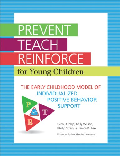 Prevent-Teach-Reinforce for Young Children The Early Childhood Model of Individualized Positive Behavior Support  2013 edition cover