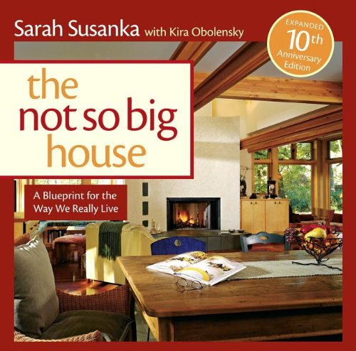 Not So Big House A Blueprint for the Way We Really Live 10th 2009 (Revised) 9781600851506 Front Cover