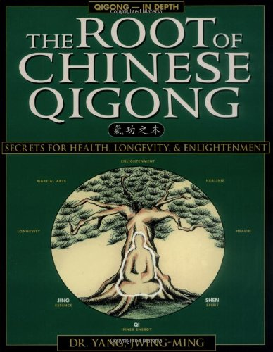 Root of Chinese Qigong Secrets for Health, Longevity and Enlightenment 2nd (Revised) edition cover