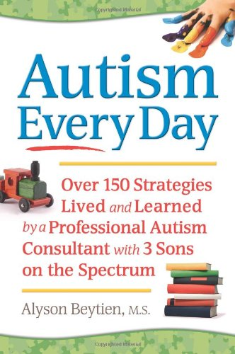 Raising the Entire Autism Spectrum Over 150 Strategies Lived and Learned by a Professional Autism Consultant with 3 Sons on the Spectrum  2011 9781935274506 Front Cover
