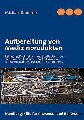 Aufbereitung von Medizinprodukten Handbuch  2009 9783837006506 Front Cover