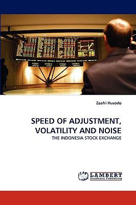 Speed of Adjustment, Volatility and Noise N/A 9783838377506 Front Cover