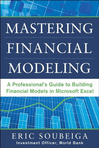 Mastering Financial Modeling A Professional's Guide to Building Financial Models in Microsoft Excel  2013 edition cover