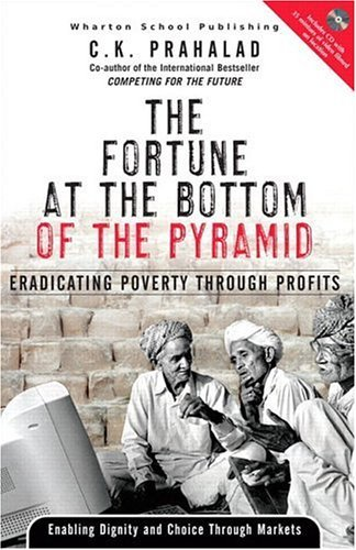Fortune at the Bottom of the Pyramid Eradicating Poverty Through Profits  2005 edition cover