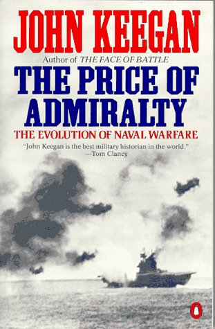 Price of Admiralty The Evolution of Naval Warfare from Trafalgar to Midway N/A edition cover