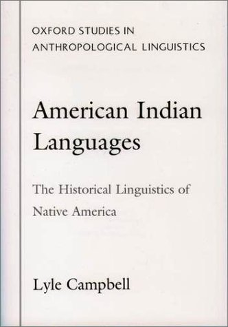 American Indian Languages The Historical Linguistics of Native America  2000 9780195140507 Front Cover