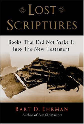Lost Scriptures Books That Did Not Make It into the New Testament  2005 edition cover
