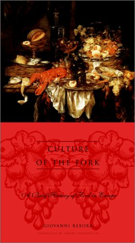 Culture of the Fork A Brief History of Everyday Food and Haute Cuisine in Europe  2001 9780231121507 Front Cover