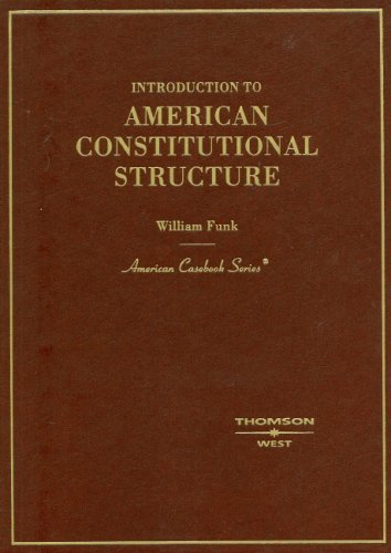 Introduction to American Constitutional Structure   2008 edition cover