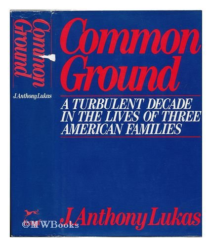 Common Ground : A Turbulent Decade in the Lives of Three American Families  1985 edition cover