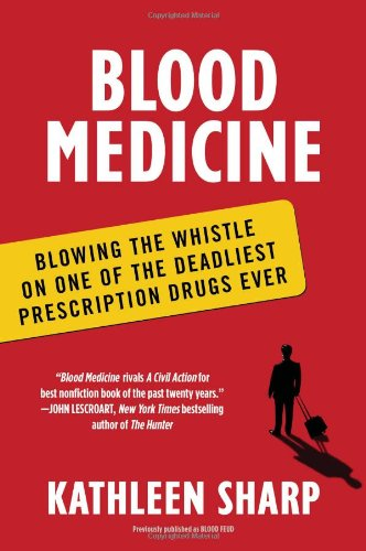 Blood Medicine Blowing the Whistle on One of the Deadliest Prescription Drugs Ever N/A edition cover