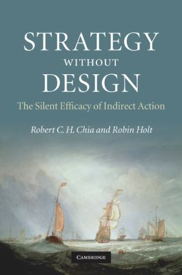 Strategy Without Design The Silent Efficacy of Indirect Action  2009 9780521895507 Front Cover