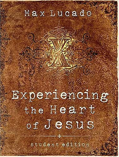 Experiencing the Heart of Jesus Knowing His Heart, Feeling His Love  2004 (Student Manual, Study Guide, etc.) edition cover