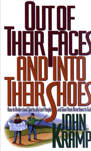 Out of Their Faces and into Their Shoes How to Understand Spiritually Lost People and Give Them Directions to God N/A edition cover