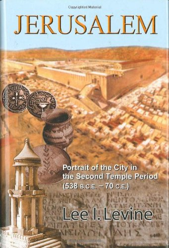 Jerusalem Portrait of the City in the Second Temple Period (538 B. C. E. -70 C. E. )  2002 edition cover