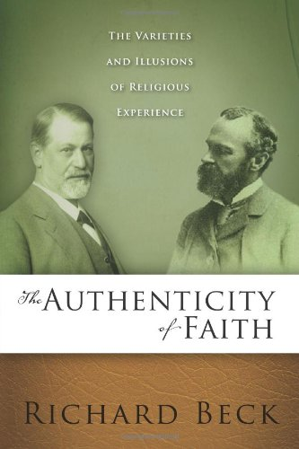 Authenticity of Faith The Varieties and Illusions of Religious Experience  2012 edition cover