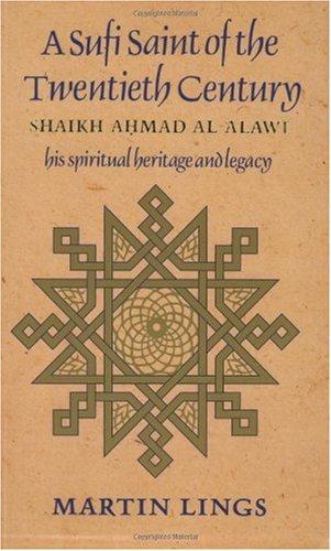 Sufi Saint of the Twentieth Century Shaikh Ahmad Al-Alawi 3rd 1993 edition cover