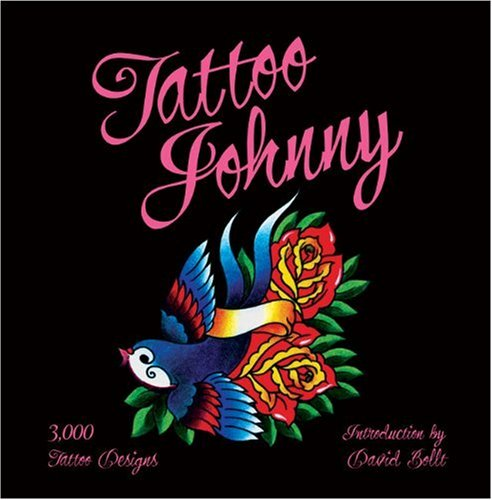Tattoo Johnny 3,000 Tattoo Designs  2010 9781402768507 Front Cover