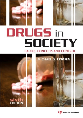 Drugs in Society Causes, Concepts and Control 6th 2010 (Revised) edition cover