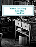 Grits'n Gravy Country Cookin'  N/A 9781492222507 Front Cover