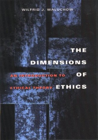 Dimensions of Ethics An Introduction to Ethical Theory  2003 edition cover