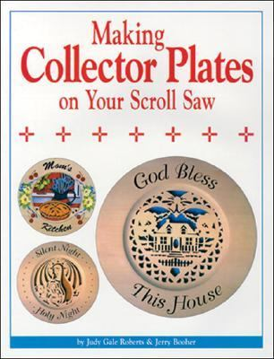 Making Collector Plates on Your Scroll Saw Easy to Use Patterns N/A edition cover