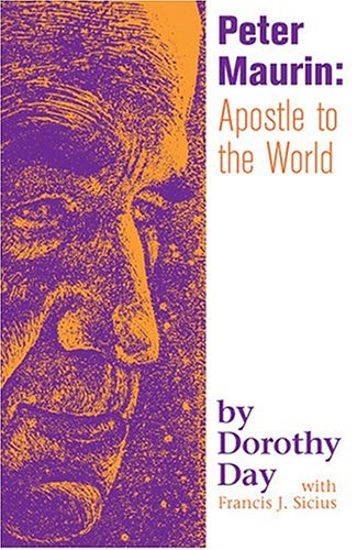 Peter Maurin Apostle to the World  2004 edition cover