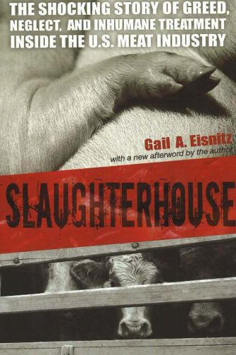 Slaughterhouse The Shocking Story of Greed, Neglect, and Inhumane Treatment Inside the U. S. Meat Industry  2006 edition cover