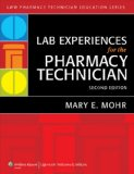 Lab Experiences for the Pharmacy Technician  2nd 2013 (Revised) edition cover